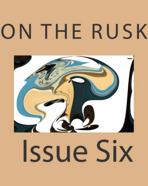 On the Rusk, Issue 6
